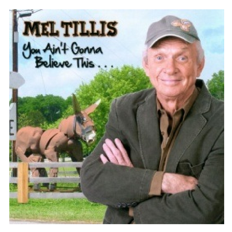 Mel Tillis CD- You Ain't Gonna Believe This