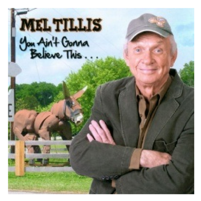 Mel Tillis CD- You Ain't Gonna Believe This
